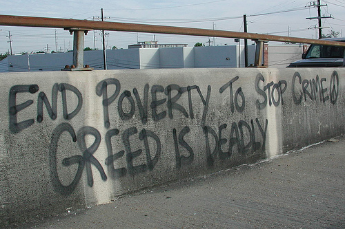 poverty, crime ,greed